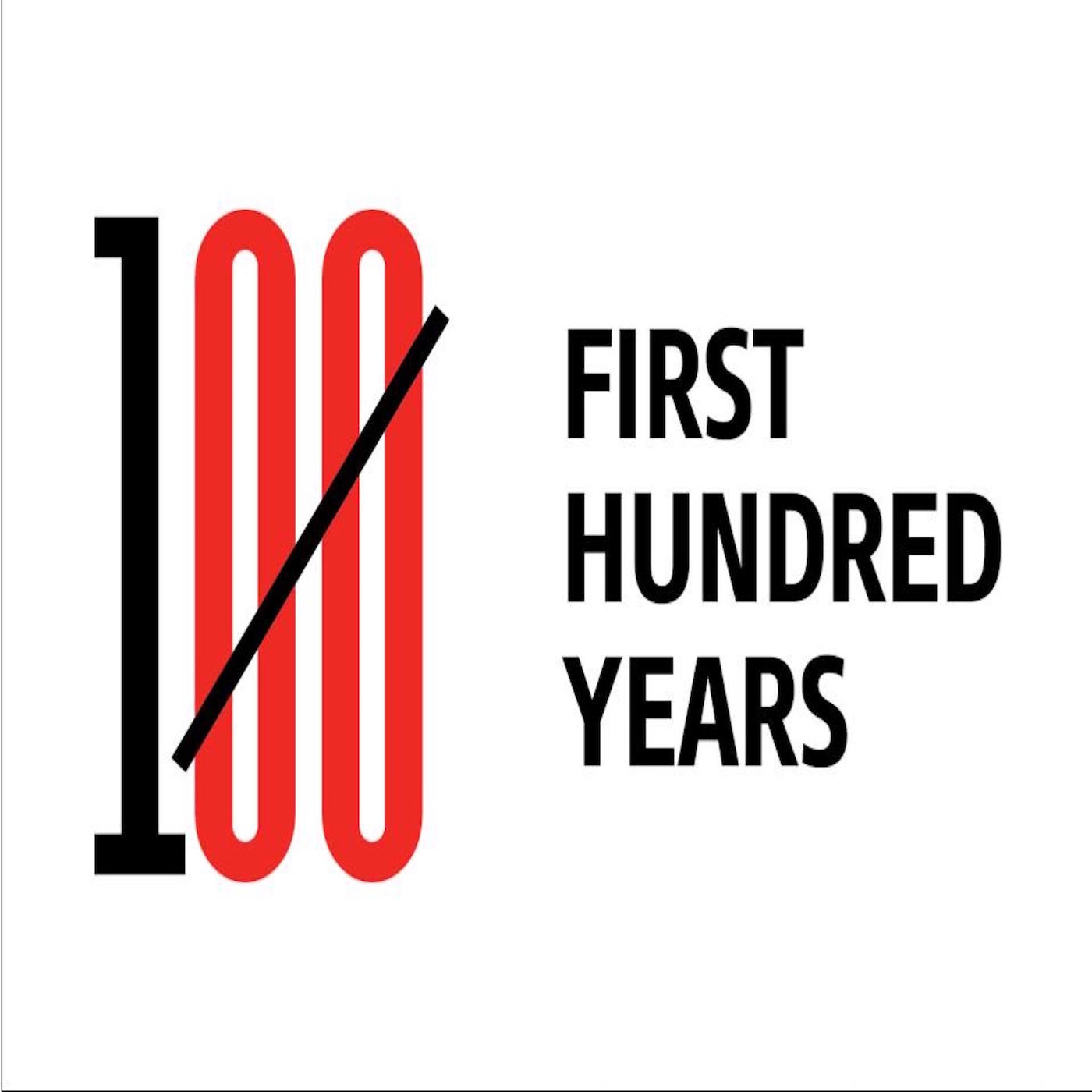 The First 100 Years Podcast